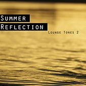 Summer Reflection - Lounge Tones 2 by Various Artists