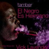 El Negro Es Hermano by Vick Lavender