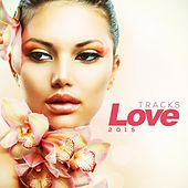 Love Tracks 2015 by Various Artists
