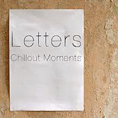 Letters - Chillout Moments by Various Artists