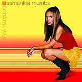Gotta Tell You by Samantha Mumba