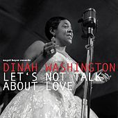 Let's Not Talk About Love - Winter Kisses by Dinah Washington