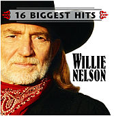 16 Biggest Hits by Willie Nelson