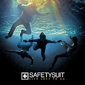 Life Left To Go by SafetySuit