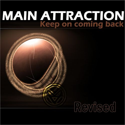 Keep On Coming Back - Revised by The Main Attraction