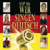 Top 101 Wir singen deutsch Vol. 1 by Various Artists
