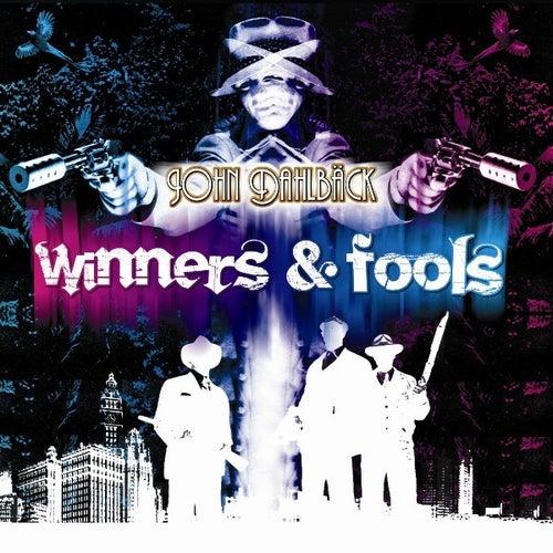Winners & Fools by John Dahlbäck