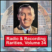 Radio & Recording Rarities, Volume 34 by Various Artists