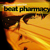 Wave Music Selection By Beat Pharmacy by Various Artists