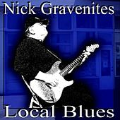 Local Blues by Nick Gravenites
