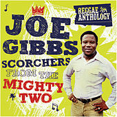 Reggae Anthology: Joe Gibbs - Scorchers From The Mighty Two by Various Artists