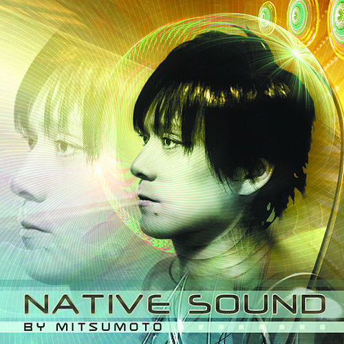Native Sound - by Mitsumoto by Various Artists