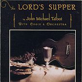 The Lord's Supper by John Michael Talbot