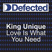 Love Is What You Need by King Unique