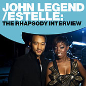 Estelle and John Legend: The Rhapsody Interview by John Legend
