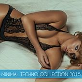 Minimal Techno Collection 2015 by Various Artists