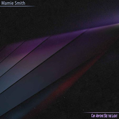 Can Anyone See The Light von Mamie Smith