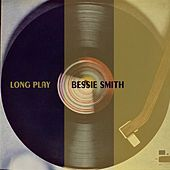 Long Play by Bessie Smith