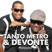 Tanto Metro & Devonte : Masterpiece by Tanto Metro & Devonte