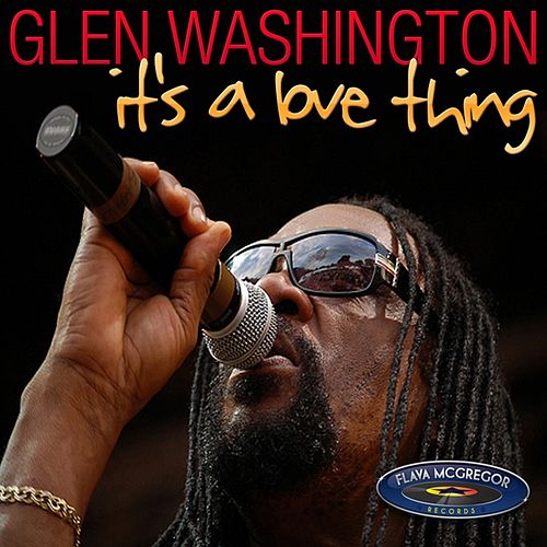 Its a Love Thing by Glen Washington