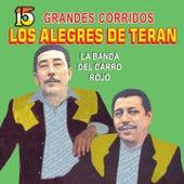 15 Grandes Corridos by Los Alegres de Teran