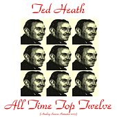 All Time Top Twelve (Remastered 2015) by Ted Heath