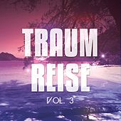 Traumreise, Vol. 3 (Einschlaf Chill Out) by Various Artists