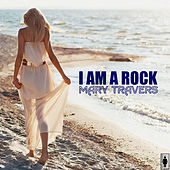 I Am A Rock by Mary Travers