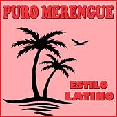 Estilo Latino, Puro Merengue by Various Artists