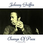 Change of Pace (Remastered 2015) by Johnny Griffin