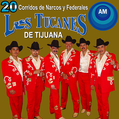 Corridos de Narcos y Federales by Los Tucanes de Tijuana