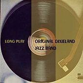 Long Play by Original Dixieland Jazz Band