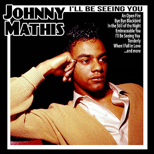 I'll Be Seeing You von Johnny Mathis