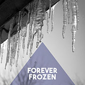 Forever Frozen by Various Artists