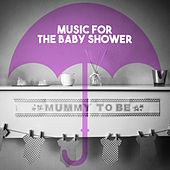Music for the Baby Shower by Various Artists