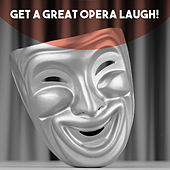 Get a Great Opera Laugh! by Various Artists