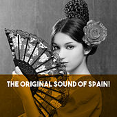 The Original Sound of Spain! by Various Artists