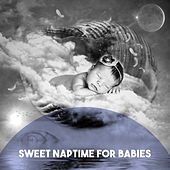 Sweet Naptime for Babies by Various Artists