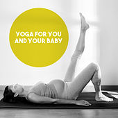 Yoga for You and Your Baby by Various Artists