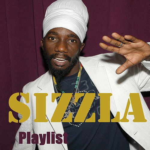 Sizzla : Playlist by Sizzla
