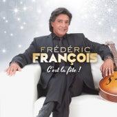 C'est la fête by Frédéric François