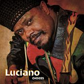 Luciano : Choices by Luciano