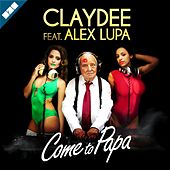 Come To Papa by Claydee