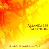 Moods For Motion Pictures, Vol. 1 by Amanda Lee Falkenberg
