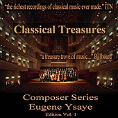 Classical Treasures Composer Series: Eugene Ysaye Edition, Vol. 1 by Various Artists