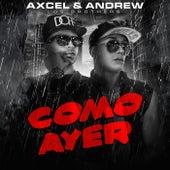 Como Ayer by Axcel Y Andrew