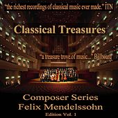 Classical Treasures Composer Series: Felix Mendelssohn Edition, Vol. 1 by Various Artists