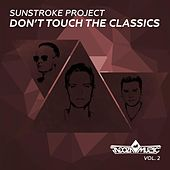 Don't Touch The Classics, Vol. 2 by Sunstroke Project