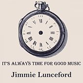 It's Always Time For Good Music von Jimmie Lunceford