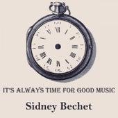It's Always Time For Good Music von Sidney Bechet